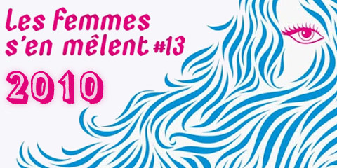 Programmation du festival Les Femmes s'en mêlent 2010
