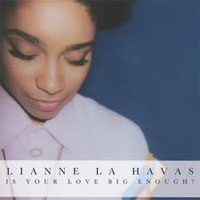 Is Your Love Big Enough de Lianne La Havas